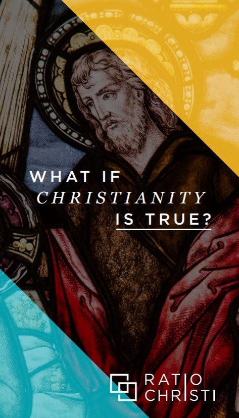 What if Christianity is True?